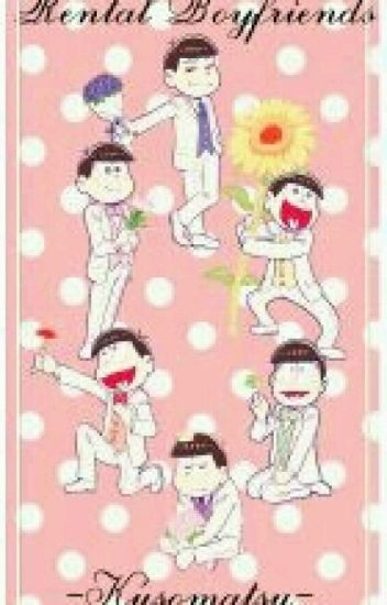 :Rental Boyfriends: Osomatsu-San X Reader