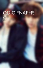 ODIO FNAFHS 2 by amoajungkook