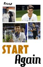 Start Again || Marco Asensio [Terminada] by morisco-