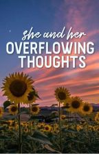 She and Her Overflowing Thoughts by Ayradel