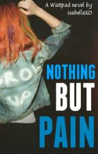 Nothing But Pain by isabelleXD