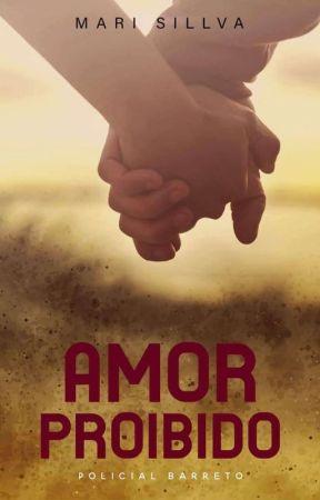Amor Proibido  ( Conto Policial Barreto) by MarliaSillva