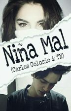 Niña Mal (Carlos Colosio & Tn)  by jannycandelas