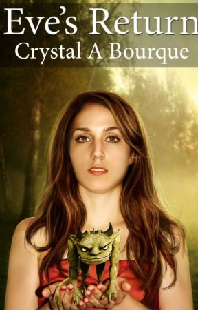 Eve's Return (Book One in the Book of Eve Series) by crystalabourque