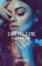 take my time - s. stan by joydowninmyheart