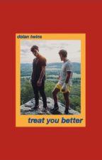 treat you better • dolan twins  by dolansknj