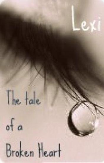 The tale of a broken heart