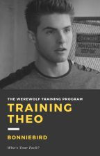 The Werewolf Training Program {Theo} by bonniebird