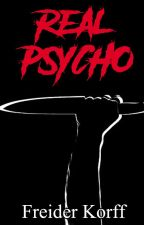 Real Psycho by Freider_FJC