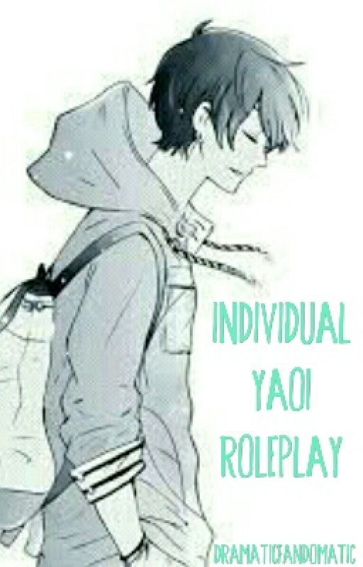 Individual Yaoi Roleplay by DramaticFandomatic