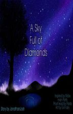 A Sky Full of Diamonds (BoyxBoy) [COMPLETED] by JonathanJosh21