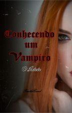 O início - Conhecendo um vampiro by paullacarol