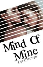 The Mind Of Mine (Rant Book) by entrenched