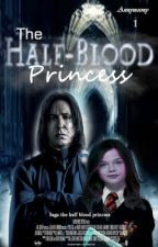 The Half Blood Princess (Harry Potter) by AnnieMooney