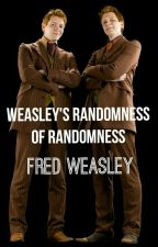 Weasley Randomness of Randomness by TheRealFredWeasley