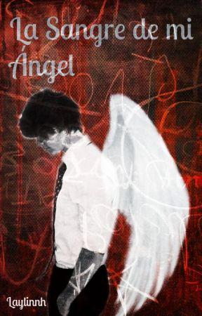 La sangre de mi Ángel -L.S- by laylinnh