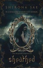 Sheathed {The Requiem Chronicles #1} by -meraki-