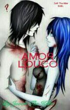 Amor Louco. Jeff The Killer e Bella by Jovemthekiller12