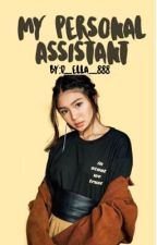 My Personal Assistant!~Book1(Jadine)[Completed]✔️ by d_ella_888