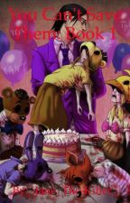You Can't Save Them: Book 1 by Harley_Quinn_Mr_J