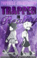 Trapped In Reality (Killua X Reader) by Popsicle-chan100000