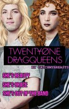 Twenty One Drag Queens by catchmybreasts