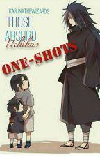 Those Absurd Uchihas [Uchiha Family One-Shots]  by KarunatheWizard