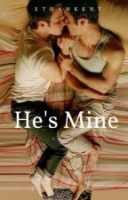 He's mine •boyxboy• by EthanKent15