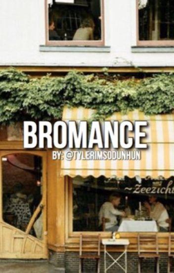 Bromance //Grethan