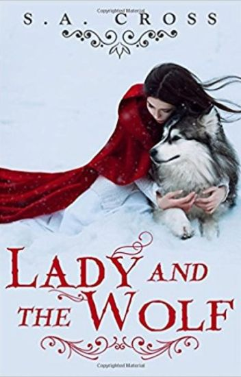 Lady and the Wolf [Book One, Lady and the Wolf Series] -Published-