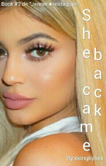 She came back [Instagram Jenner]