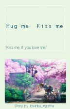 Hug Me, Kiss Me ; Wonwoo-Eunha by Jovinka_Agatha