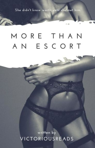 More Than An Escort (BWWM) MATURE CONTENT (ON HOLD)