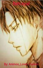 Betrayal, Cheater Levi x Reader by animoo_lover_forever