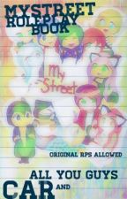 MyStreet Roleplay Book (Original RP's Also) by CarWritesFanfic