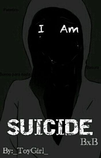 I Am Suicide - bon x bonnie [Terminada]