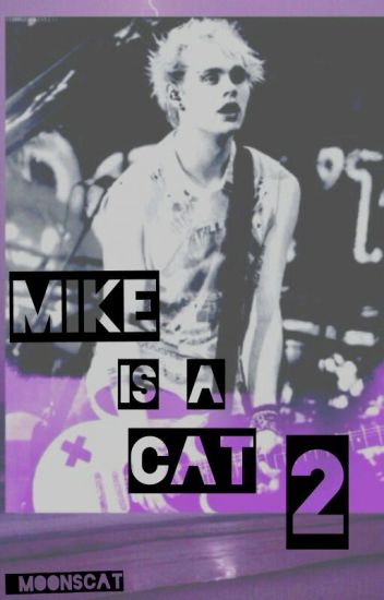 MIKE IS A CAT 2