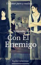 Viviendo Con El Enemigo (Primera Parte) by Kuchel-Ackerman