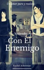 Viviendo Con El Enemigo (Finalizada) by Kuchel-Ackerman