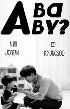 A Baby? ➳ SooKai/KaiSoo. by -kaisooslut