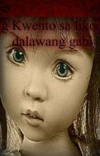 Ang Kwento Sa Likod Ng Dalawang Gabi [Tagalog Horror Story by EllaLee1