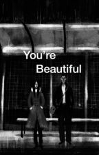 You're Beautiful  [PRIVATE] by tofudregs