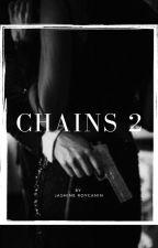 Chains (Mafia Boss) Book 2  by JasmineRov