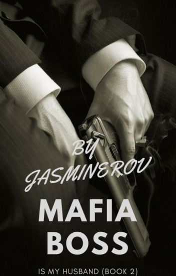 Mafia Boss Is My Husband ( Book 2 )