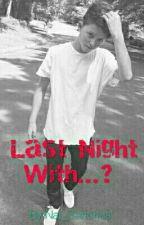 Last Night With...? (Jacob Sartorius & Tu) ~Hot~ by Nat_Sartorius