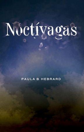 Noctívagas (Disponible en Amazon - ebook inscrito en Amazon Select) by paulabhebrard