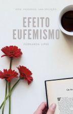 Efeito Eufemismo by FernandaLipke