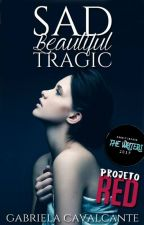 Sad beautiful tragic [Projeto RED] by GabrielaLCavalcante