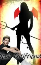 Devil Girlfriend- A Niall Horan Fanfic by Jonas_Lovato_1D_5SOS
