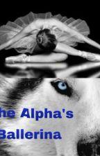 The alpha's ballerina by bookslover1009